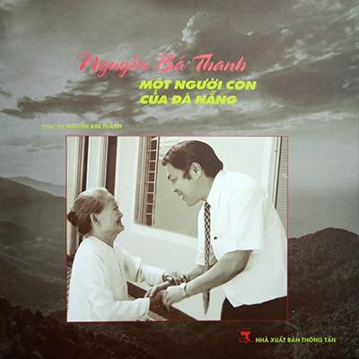 Cuốn sách được phát hành nhân một năm ngày giỗ ông Nguyễn Bá Thanh.