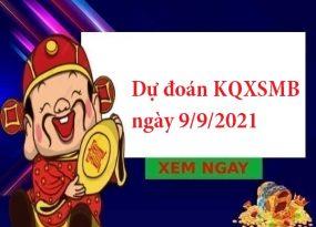 dự đoán KQXSMB ngày 9/9/2021